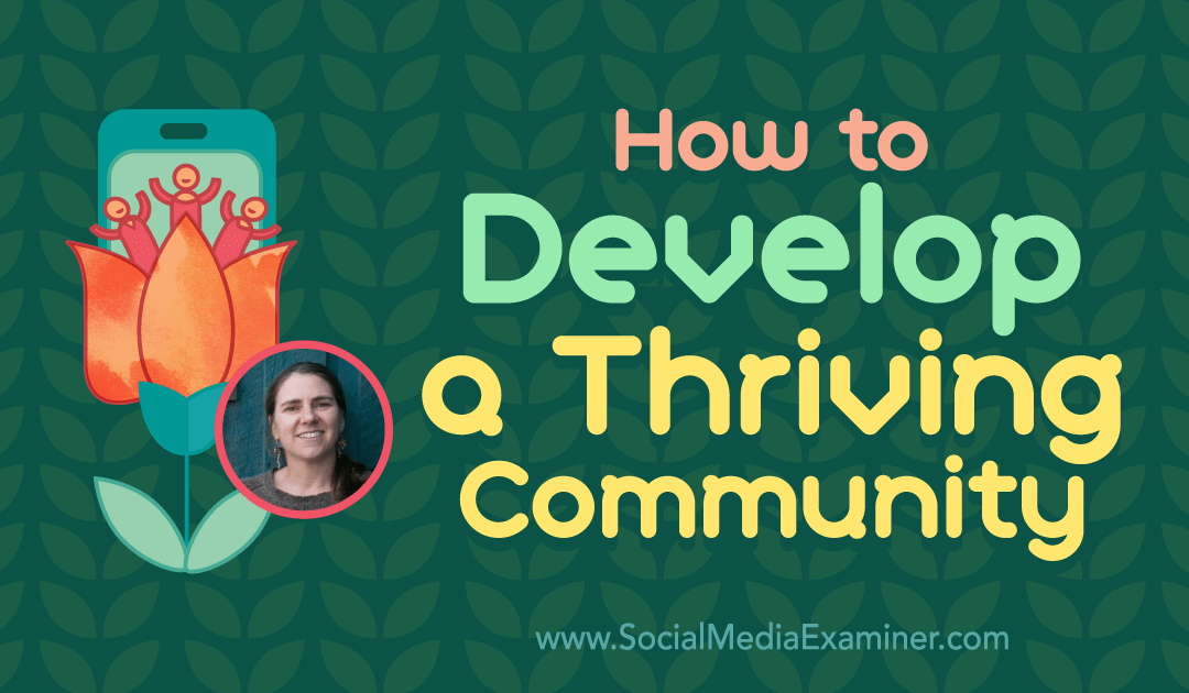 How to Develop a Thriving Community