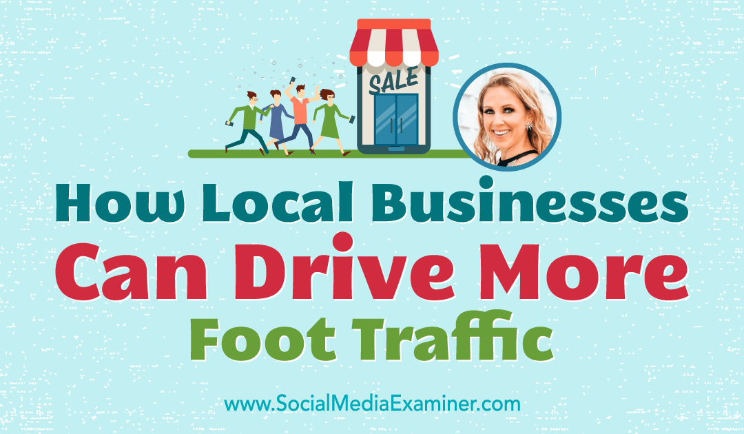 How Local Businesses Can Drive More Foot Traffic