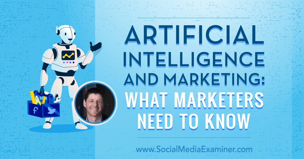 Artificial Intelligence and Marketing: What Marketers Need to Know