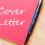 What Is a Cover Letter? And How Can It Help You Land that Job?
