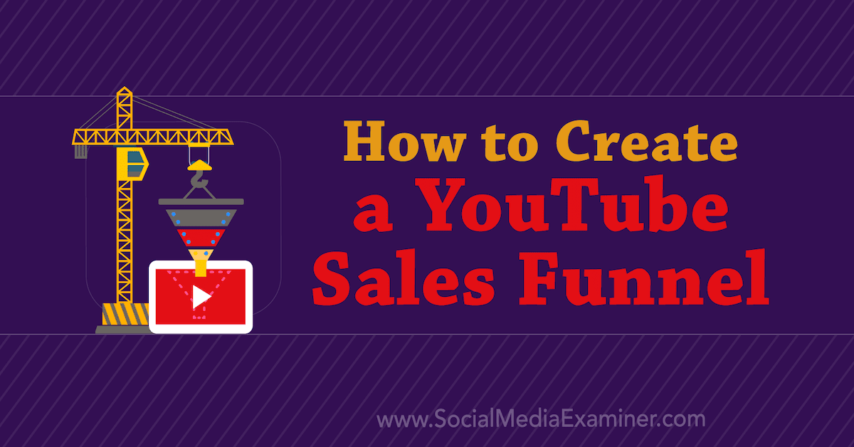 How to Create a YouTube Sales Funnel