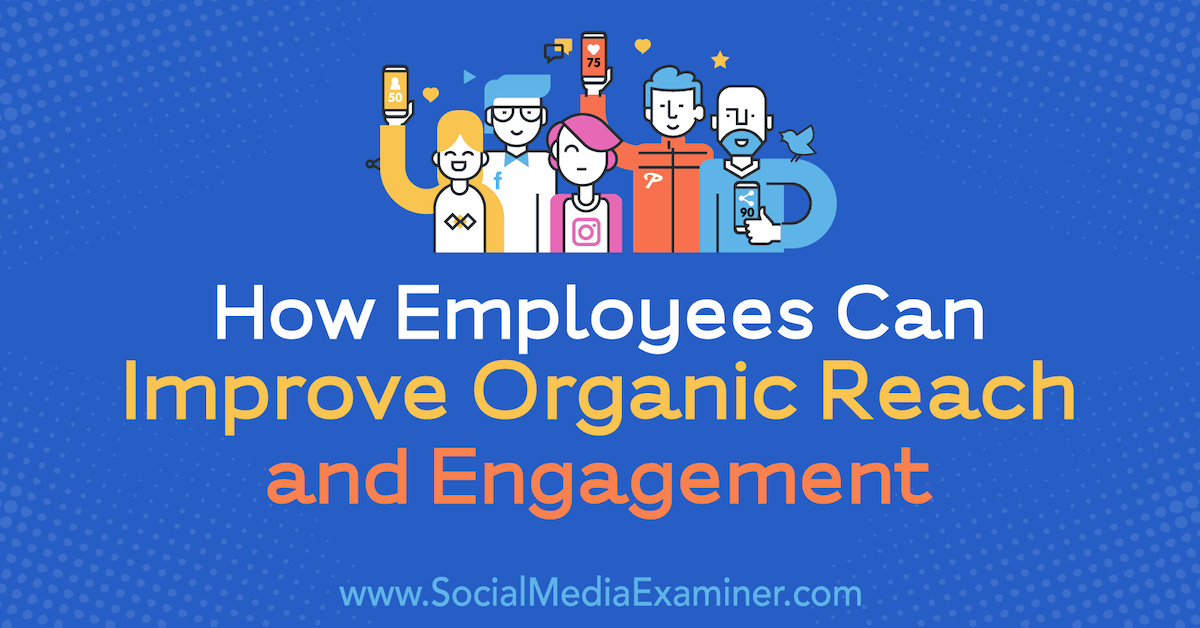 improve-organic-reach-employees-how-to
